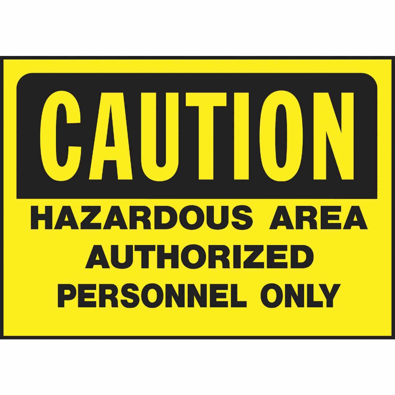 Hy-Ko Polyethylene Sign, Caution Hazardous Area Authorized Personnel Only Image 1